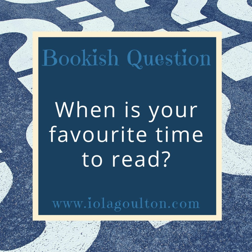 Bookish Question: When is your favourite time to read?