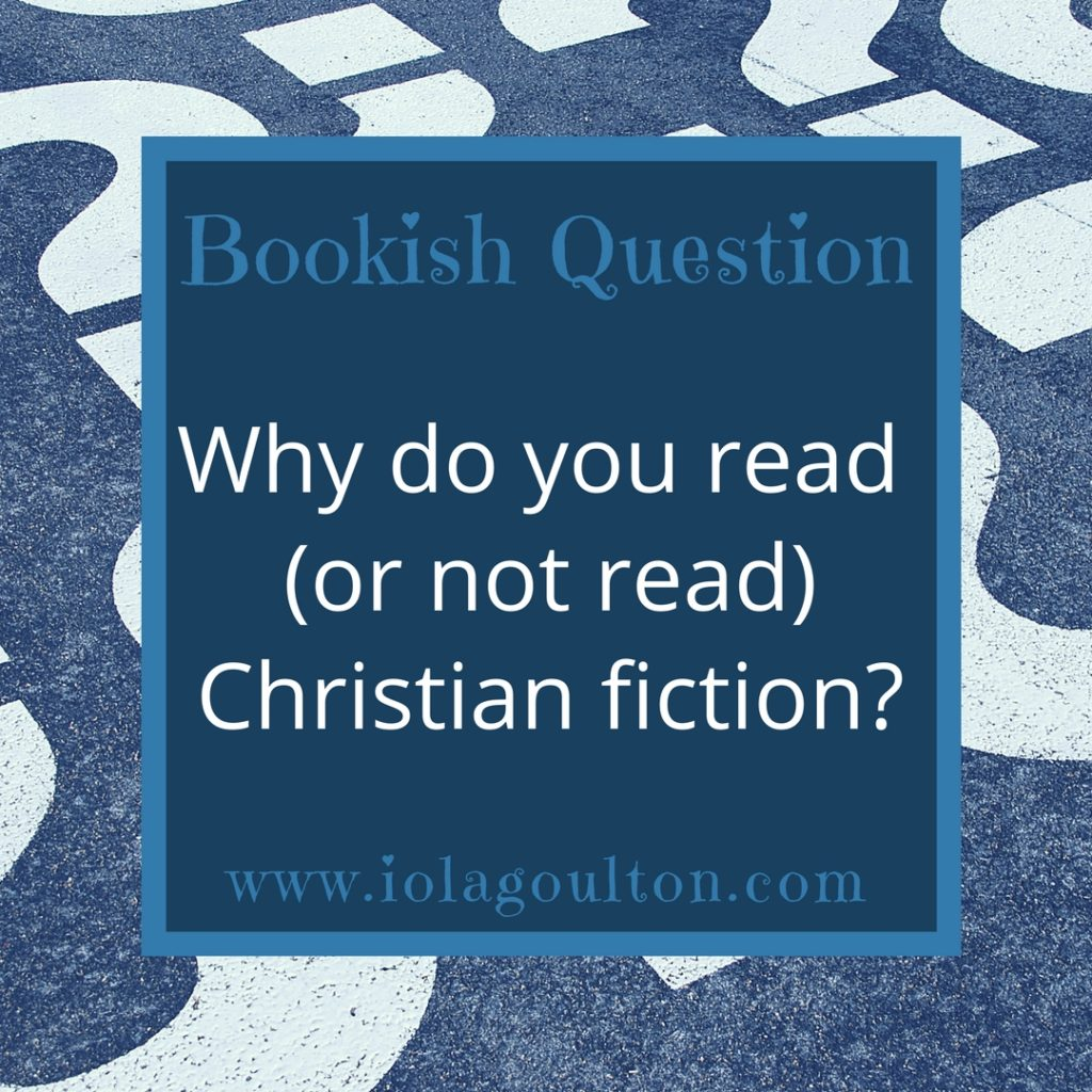 Why do you read (or not read) Christian fiction?