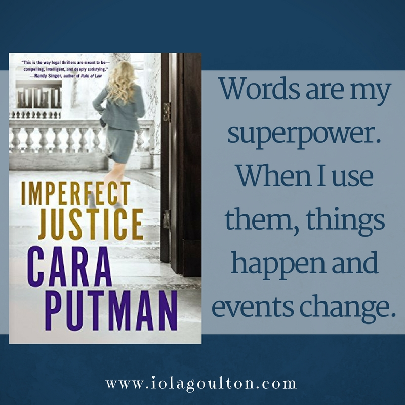 Words are my superpower. When I use them, things happen and events change.