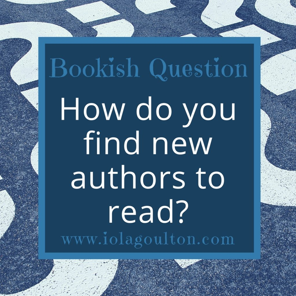 Bookish Question #34 | How do you find new authors to read?