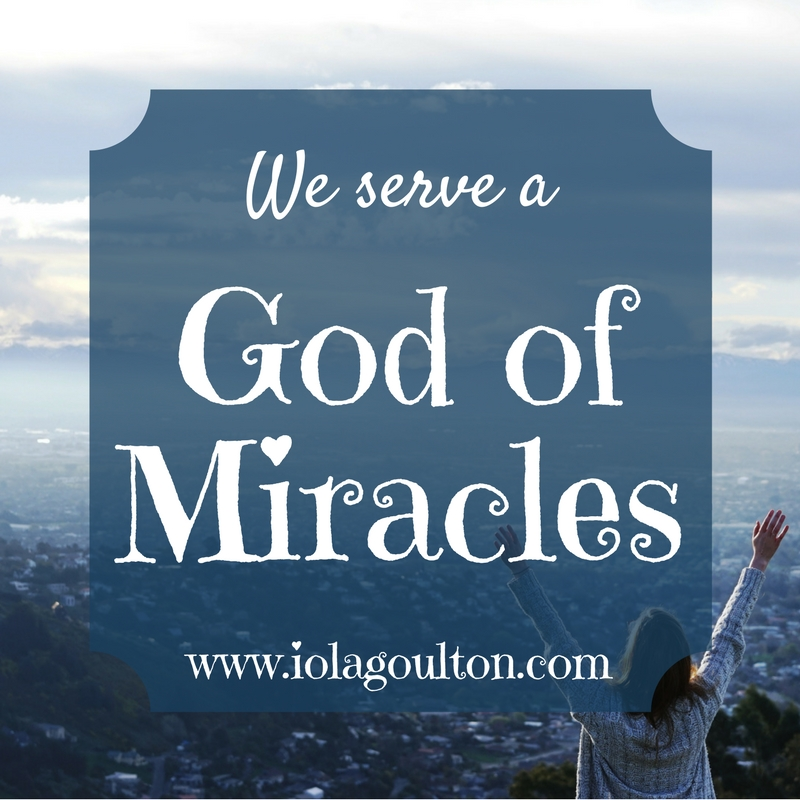 We serve a God of Miracles