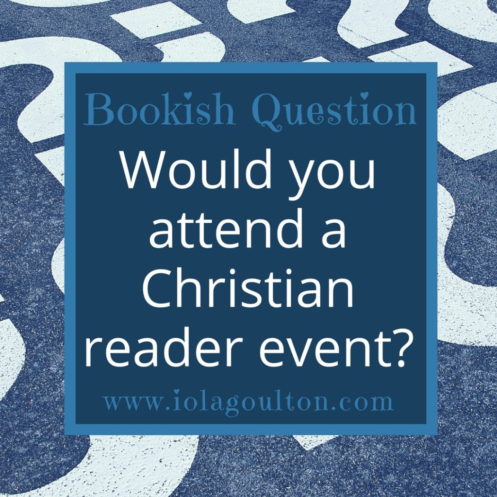 Bookish Question: Would you attend a Christian reader event?