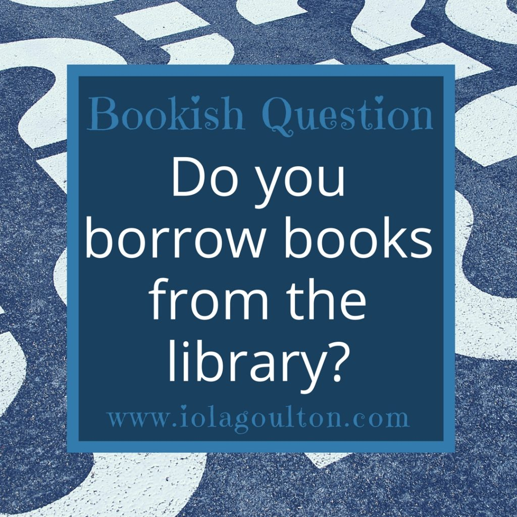 Bookish Question: Do you borrow books from the library?