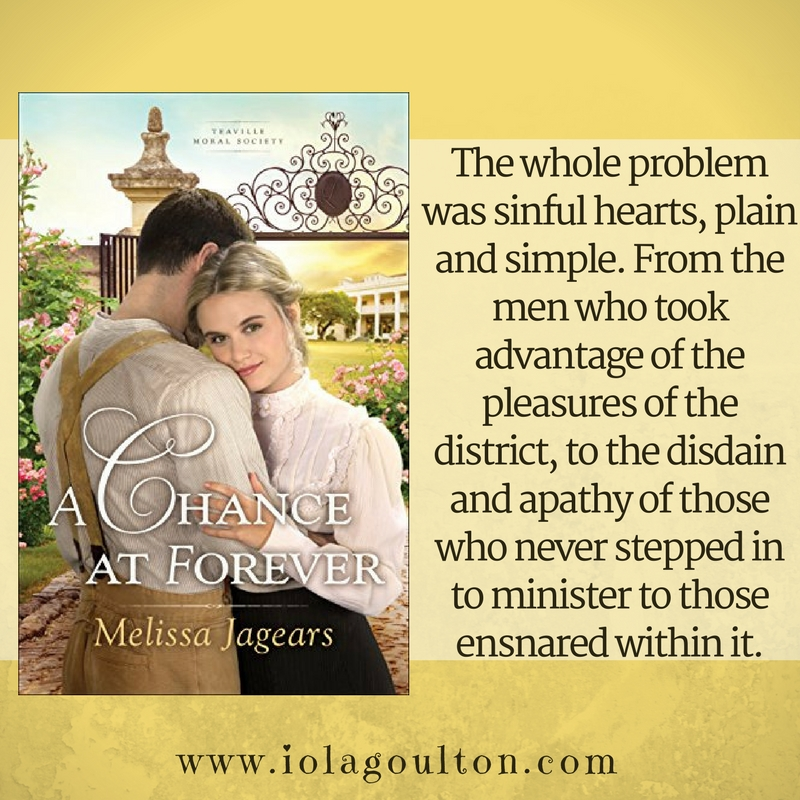 Quote from A Chance at Forever: The whole problem was sinful hearts, plain and simple. From the men who took advantage of the pleasures of the district, to the disdain and apathy of those who never stepped in to minister to those ensnared within it.