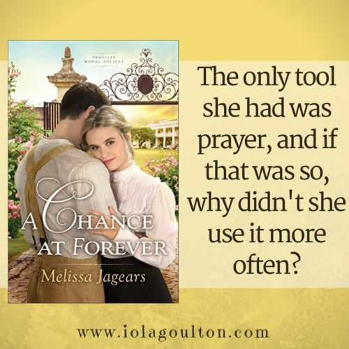 Quote from A Chance at Forever: The only tool she had was prayer, and if that was so, why didn't she use it more often?