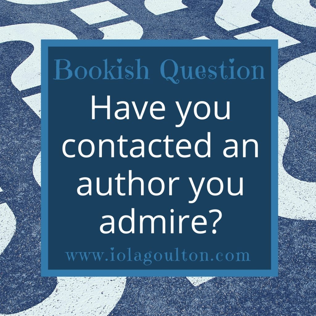 Have you contacted an author you admire?