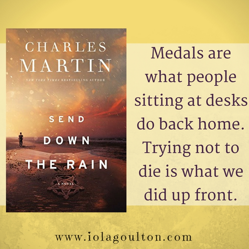 Book Quote: Medals are what people sitting at desks do back home. Trying not to die is what we did up front.