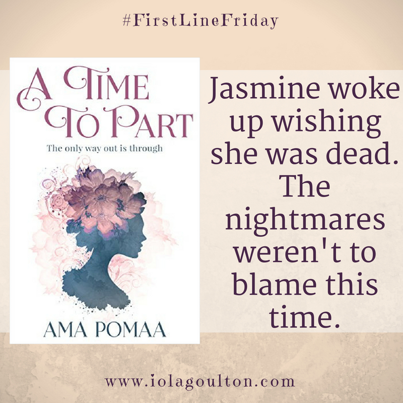Book quote from A Time to Part by Ama Pomaa: Jasmine woke up wishing she was dead. The nightmares weren't to blame this time.