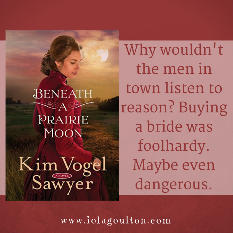 Quote from Beneath a Prairie Moon: Why wouldn't the men in town listen to reason? Buying a bride was foolhardy. Maybe even dangerous.