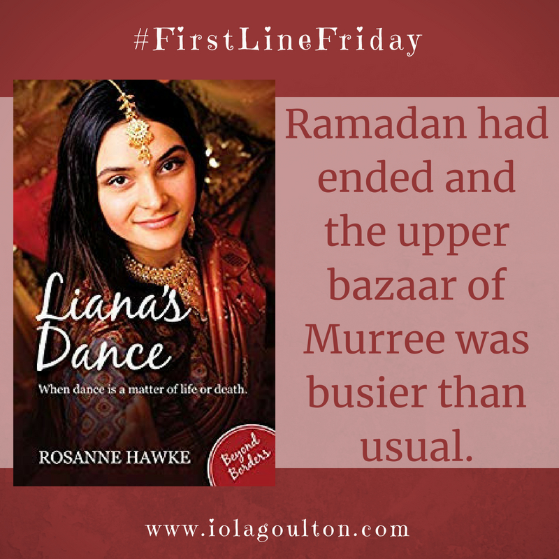 First line from Liana's Dance by Rosanne Hawke: Ramadan had ended and the upper bazaar of Murree was busier than usual.