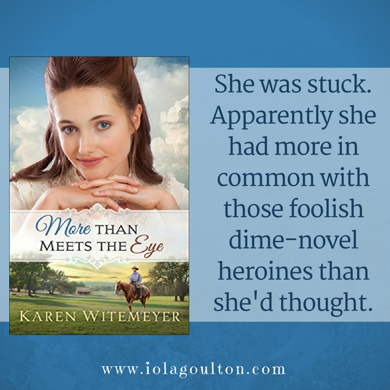 Quote from More than Meets the Eye: She was stuck. Apparently she had more in common with those foolish dime-novel heroines than she'd thought.