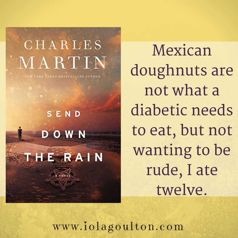 Quote from Send Down the Rain by Charles Martin