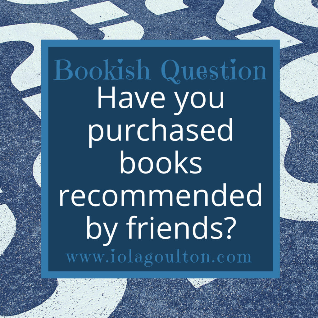 Have you purchased books recommended by friends?