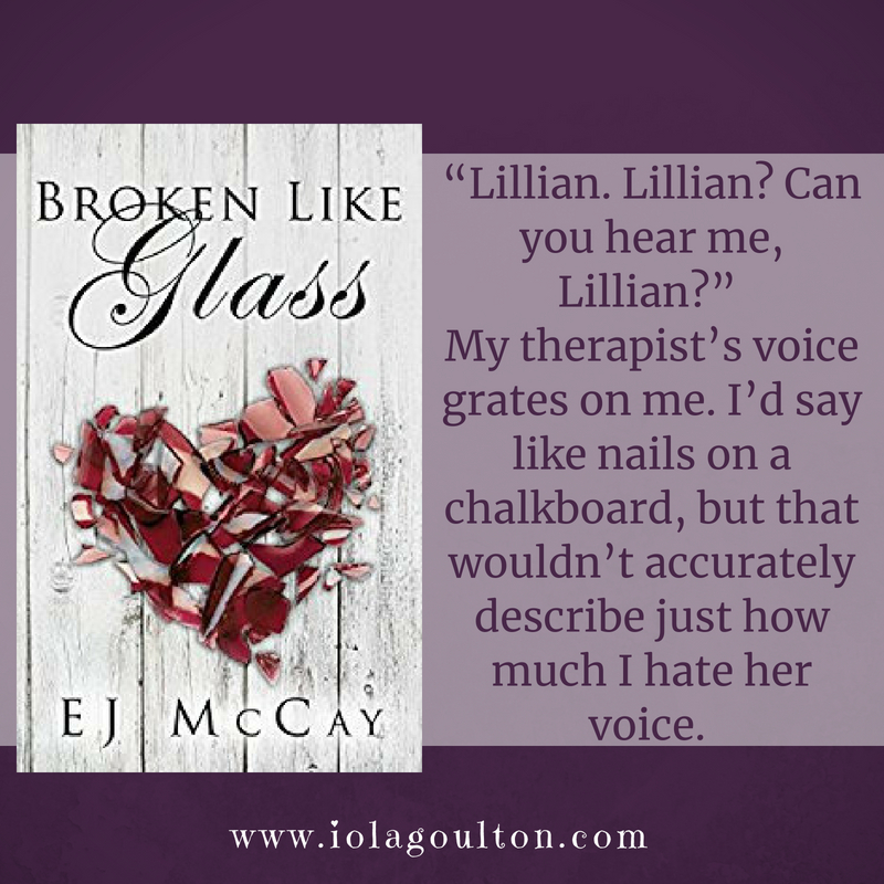 """Lillian. Lillian? Can you hear me, Lillian?"" My therapist's voice grates on my. I'd say like nails on a chalkboard, but that wouldn't accurately describe just how much I hate her voice."