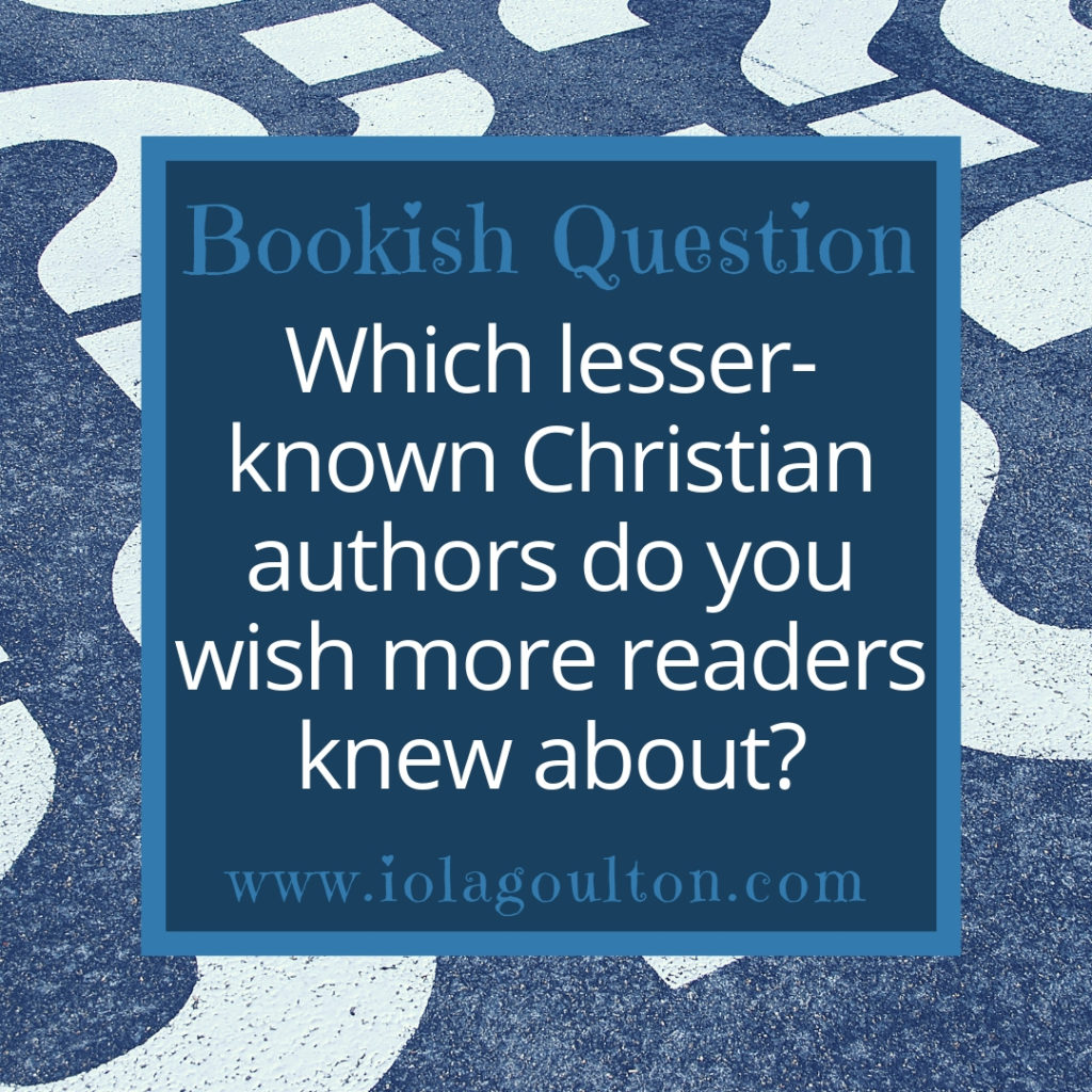 Which lesser-known Christian authors do you wish more readers knew about?
