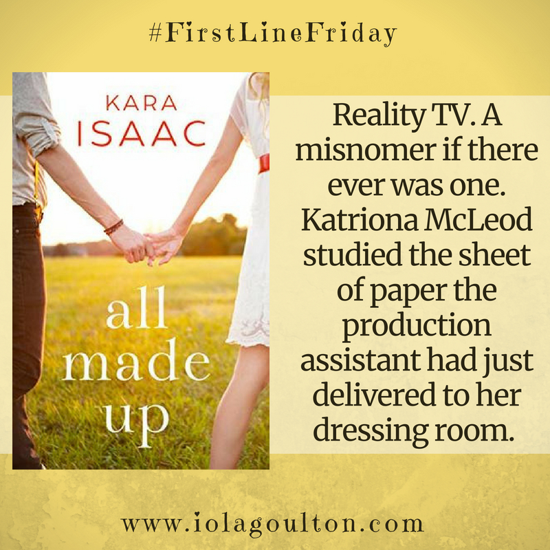 First Line from All Made Up: Reality TV. A misnomer if there ever was one. Katriona McLeod studied the sheet of paper the production assistant had just delivered to her dressing room. On it were the names and pictures of five women who were to be given extra attention in her makeup chair.