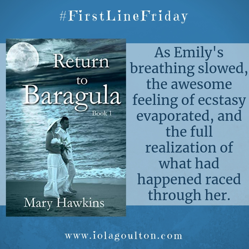First Line from Return to Baragula: As Emily's breathing slowed, the awesome feeling of ecstasy evaporated, and the full realization of what had happened raced through her.