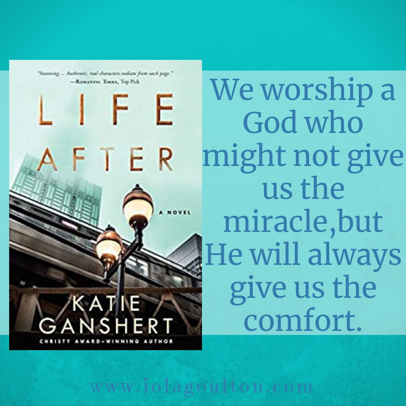 Quote from Life After: We worship a God who might not give us the miracle,but He will always give us the comfort.