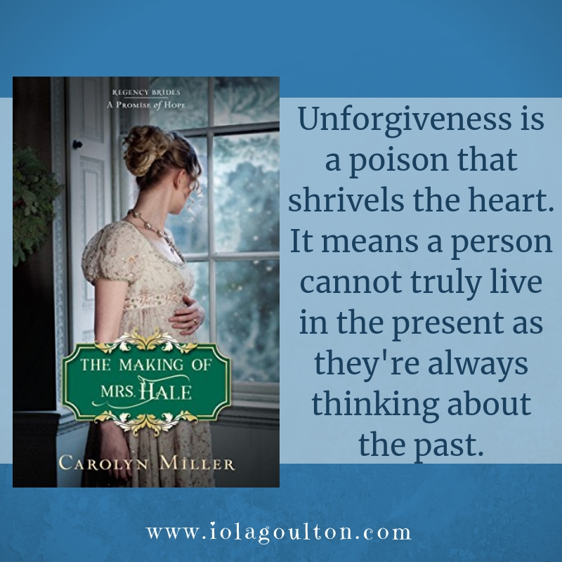 Quote from The Making of Mrs Hale by Carolyn Miller: Unforgiveness is a poison that shrivels the heart. It means a person cannot truly live in the present as they're always thinking about the past.
