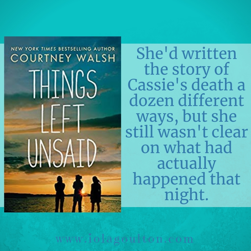 Quote from Things Left Unsaid: She'd written the story of Cassie's death a dozen different ways, but she still wasn't clear on what had actually happened that night.