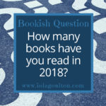 Bookish Question: How many books have you read in 2018?