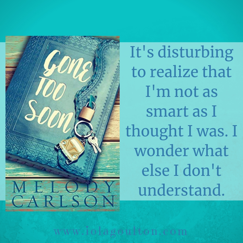 Quote from Gone Too Soon: It's disturbing to realize that I'm not as smart as I thought I was. I wonder what else I don't understand.