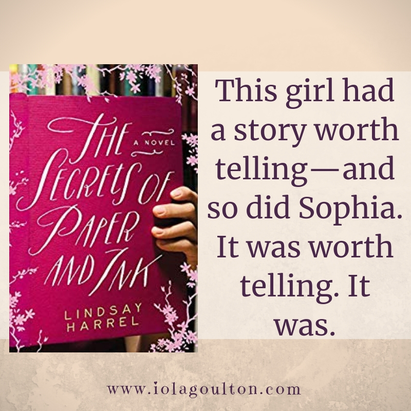 Quote from The Secrets of Paper and Ink: This girl had a story worth telling—and so did Sophia. It was worth telling. It was.
