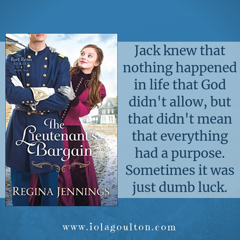 Quote from The Lieutenants Bargain: Jack knew that nothing happened in life that God didn't allow, but that didn't mean that everything had a purpose. Sometimes it was just dumb luck.