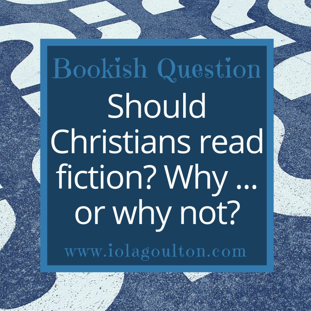 Should Christians read fiction? Why ... or why not?