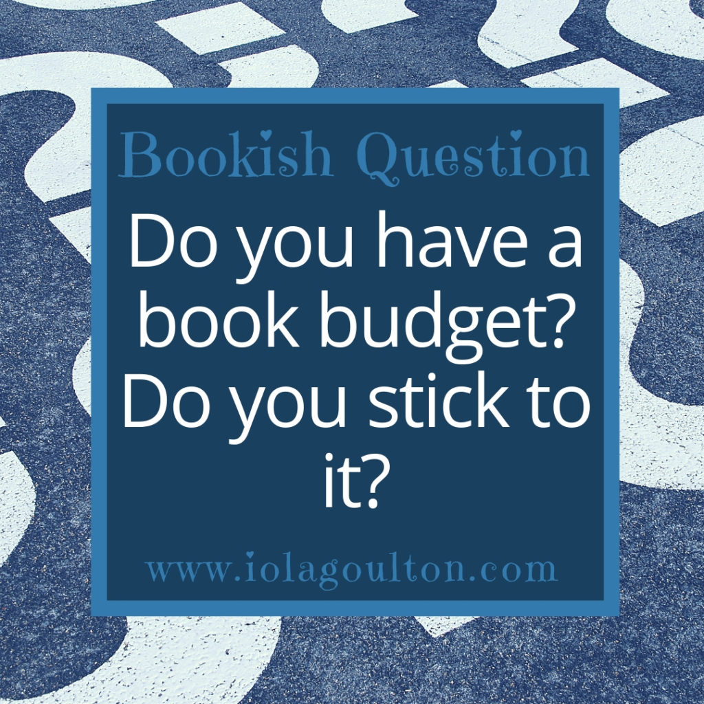 Do you have a book budget? Do you stick to it?