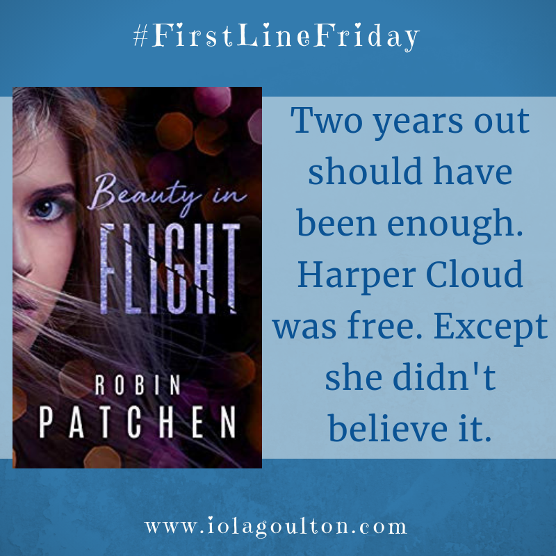 Quote from Beauty in Flight by Robin Patchen: Two years out should have been enough. Harper Cloud was free. Except she didn't believe it.