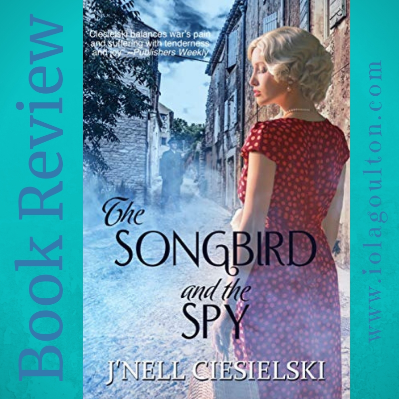 The Songbird and the Spy by J'nell Ciesielski