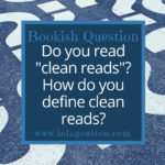 """Do you read """"clean reads""""? How do you define clean reads?"""