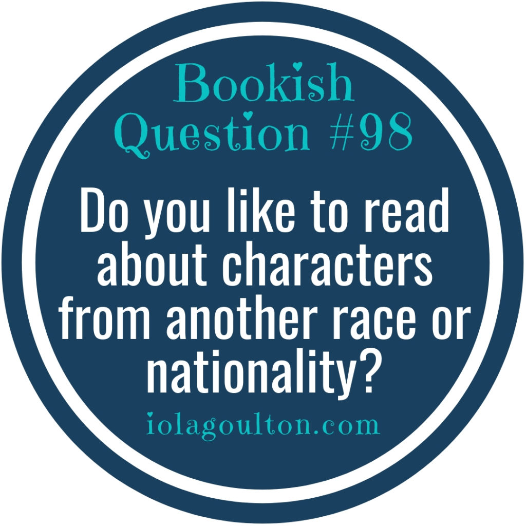 Do you like to read about characters from another race or nationality?
