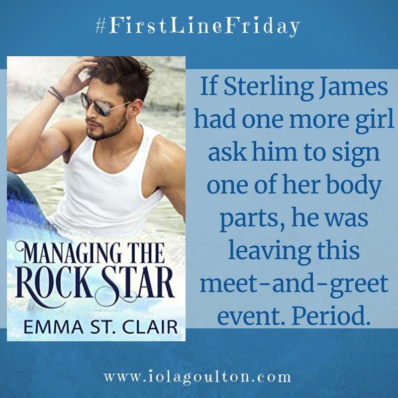 First Line from Managing the Rock Star: If Sterling James had one more girl ask him to sign one of her body parts, he was leaving this meet-and-greet event. Period.