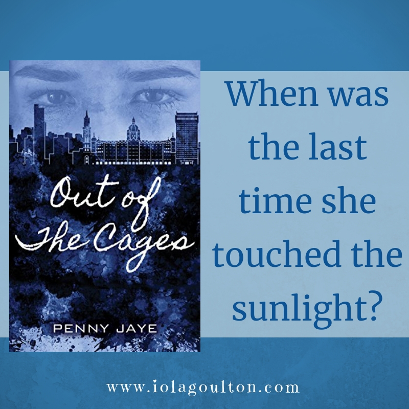 From Out of the Cages by Penny Jaye: When was the last time she touched the sunlight?