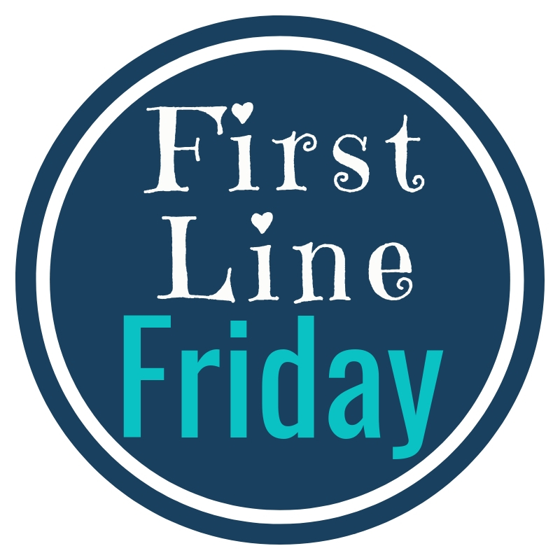 First Line Friday