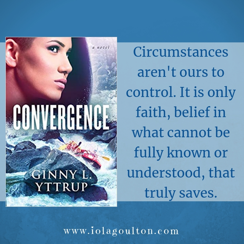 Circumstances aren't ours to control. It is only faith, belief in what cannot be fully known or understood, that truly saves.