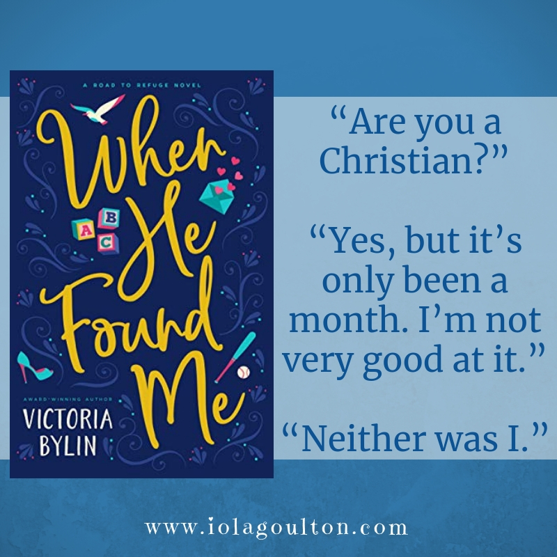 "Quote from When He Found Me by Victoria Bylin: ""Are you a Christian?"" ""Yes, but it's only been a month. I'm not very good at it."" ""Neither was I."""