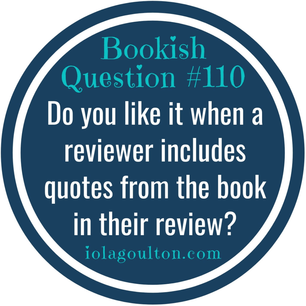 Do you like it when a reviewer includes quotes from the book in their review?
