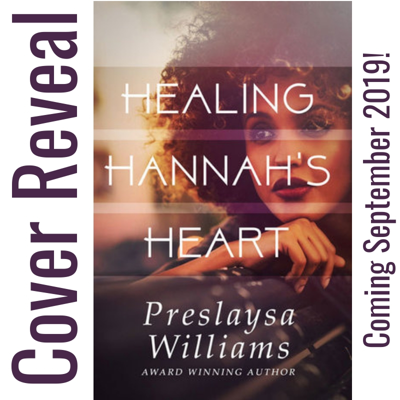 Cover Reveal - Healing Hannah's Heart by Preslaysa Williams