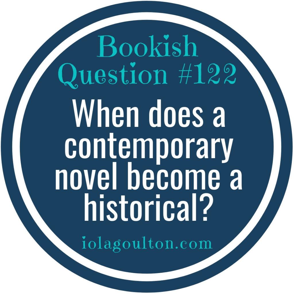 When does a contemporary novel become a historical?