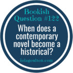 When does a contemporary novel become a historical?
